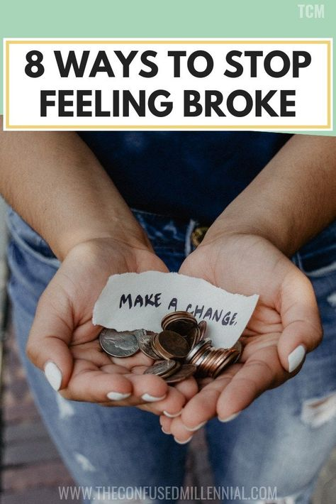 8 Ways To Stop Feeling Broke - The Confused Millennial