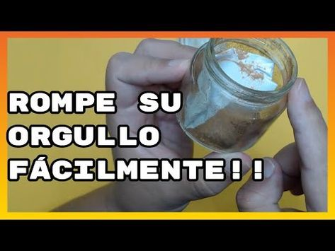 HOY ROMPE SU ORGULLO ¡! VENDRÁ DESESPERADO. Hechizo con café y azúcar. - YouTube