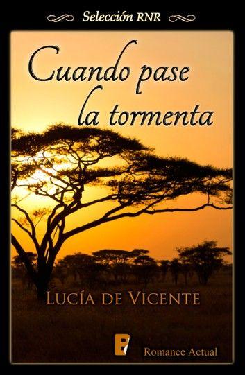 Cuando Pase La Tormenta Ebook By Lucía De Vicente Rakuten Kobo Novelas Tormenta Libros Para Leer