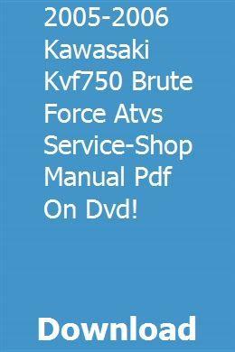 2005 2006 Kawasaki Kvf750 Brute Force Atvs Service Shop Manual Pdf On Dvd Tractors Massey Ferguson Dvd