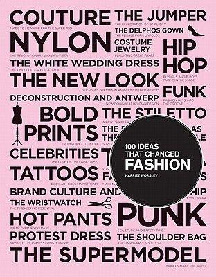 100 Ideas That Changed Fashion Fashion Books Brand Culture Chronicle Books