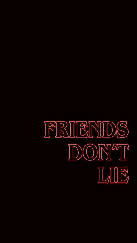 Friends Don T Lie Stranger Things Wallpaper Quote