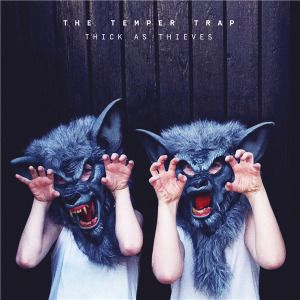 The Temper Trap - Thick as Thieves (Deluxe Edition) (2016) [24bit Hi