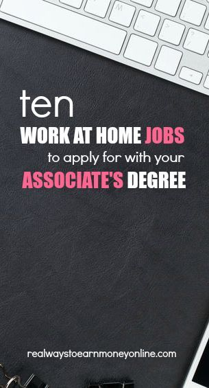 Have An Associate S Degree Here Are Work At Home Jobs For You In