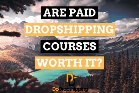 Are Paid Dropshipping Courses Worth the Money in 2020?
