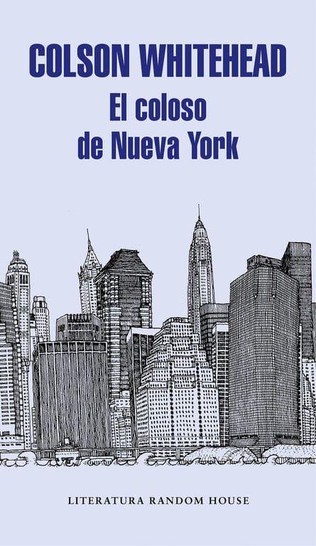 El Coloso De Nueva York De Colson Whitehead Libros De Viajes Coloso Nueva York