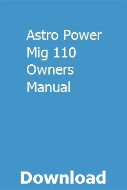 Honda Owners Manual >> Astro Power Mig 110 Owners Manual Rasenraufec Repair