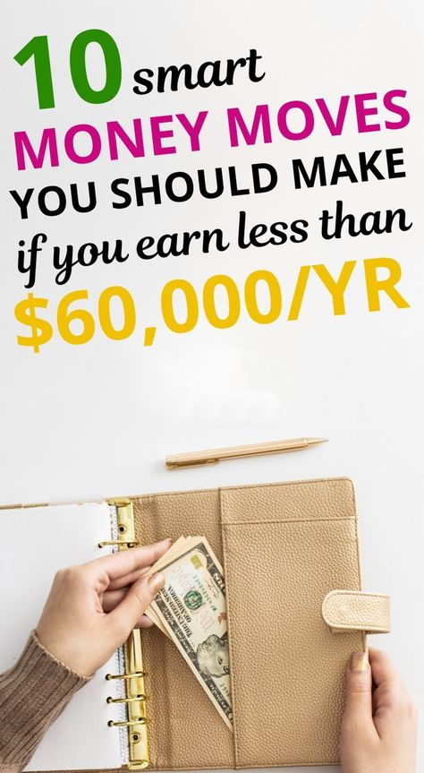 10 Money Moves You Should Make If You Earn Less Than $60,000 Per Year - Money Management