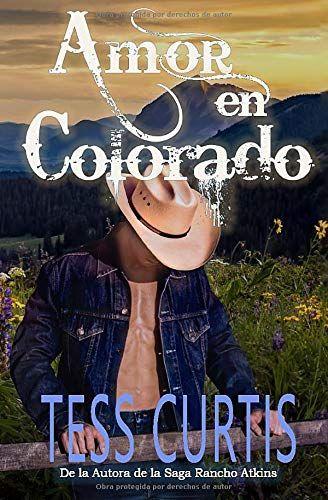 Amor En Colorado De Tess Curtis Novedades Literarias Ebook Amor Good Books