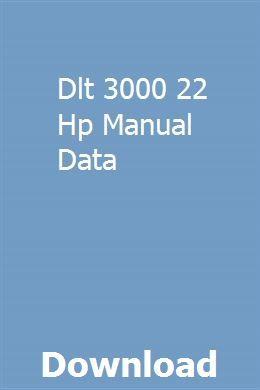 Dlt 3000 22 Hp Manual Data   kerbpepulri   Repair manuals