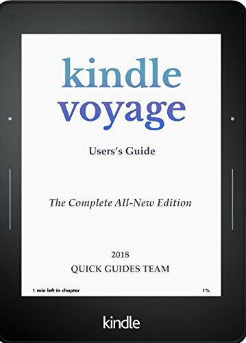 Kindle Voyage User S Guide The Complete All New Edition The Ultimate Manual To Set Up Mana Kindle Voyage New Edition User Guide