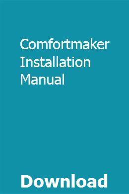 Comfortmaker Installation Manual Installation Manual Reloading Manual Installation