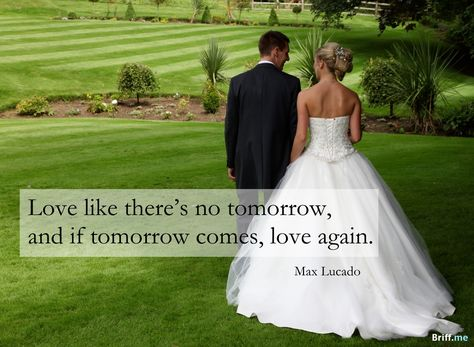 Wedding Quotes Love Like There Is No Tomorrow Wedding Quotes