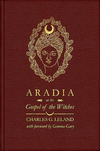 Troy Books - Publishers of Traditional Ways - Aradia or The Gospel