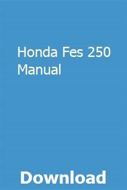 Honda Fes 250 Manual Repair Manuals Owners Manuals Manual