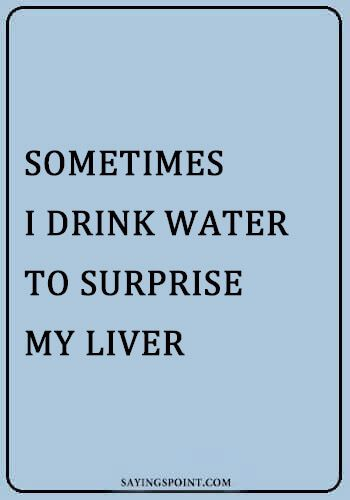 Funny Alcohol Sayings Alcohol Quotes Funny Alcohol Quotes Wine Quotes Funny