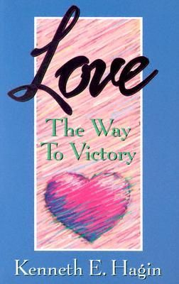 download love the way to victory pdf by kenneth hagin