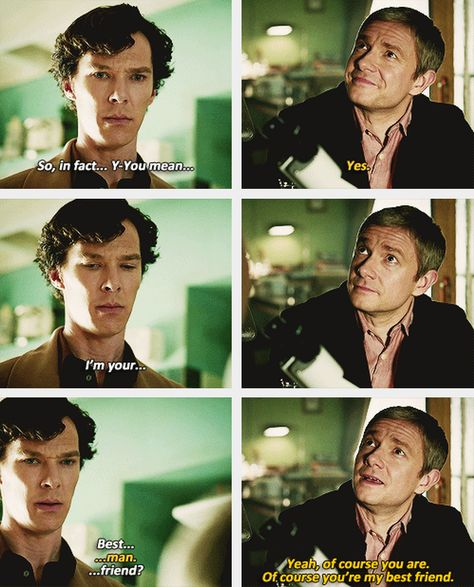 Of course you're his best friend. Oh Sherlock, I know what you feel. La and Sherlock Bbc, Sherlock Fandom, Sherlock Holmes Quotes, Benedict Cumberbatch Sherlock, Watson Sherlock, Jim Moriarty, Martin Freeman, Gilmore Girls, Angel Of Death