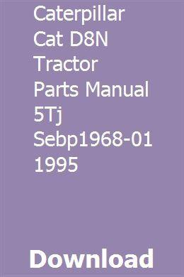 Caterpillar Cat D8n Tractor Parts Manual 5tj Sebp1968 01 1995 Tractor Parts Tractors Used Construction Equipment