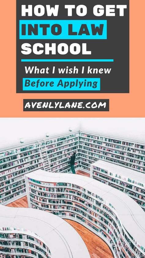 How to Get into Law School (What I Wish I knew Before Applying)