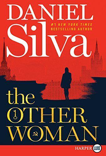 The Other Woman A Novel Gabriel Allon By Daniel Silva Https Www Amazon Com Dp 0062835122 Ref Cm Sw R Pi Dp Good Thriller Books Daniel Silva Thriller Books