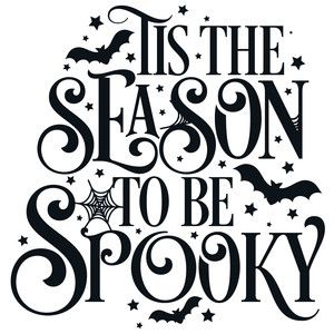 Tis The Season To Be Spooky Fancy Halloween Quote. Perfect for planners, wall art, scrapbook pages and craft projects! For more design ideas, coordinating designs & products and inspiration, please. Halloween Tags, Feliz Halloween, Halloween Vector, Halloween Quotes, Halloween Shirt, Holidays Halloween, Scary Halloween, Halloween Crafts, Halloween Party