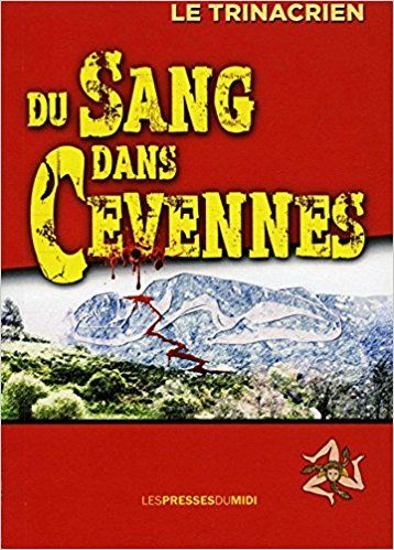 Amazon Fr Du Sang Dans Cevennes Le Trinacrien Livres