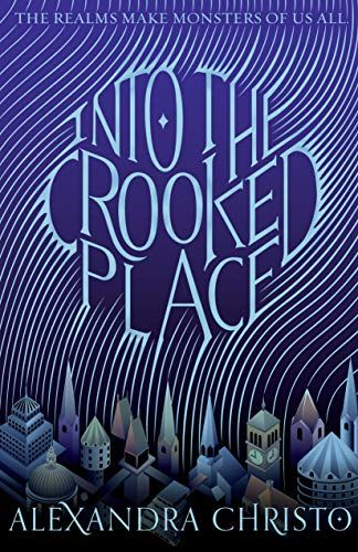 Into The Crooked Place By Alexandra Christo Https Www Dp 1250318378 Ref Cm Sw R Pi Dp U X Nuiqdbxxwj8sj Book Release Books Ya Books