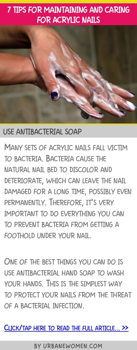 7 tips for maintaining and caring for acrylic nails - Use antibacterial soap