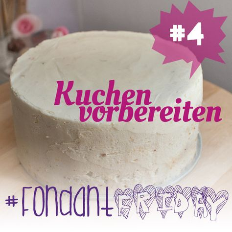 #FondantFriday – {Basics} Kuchen für Fondant-Torten vorbereiten