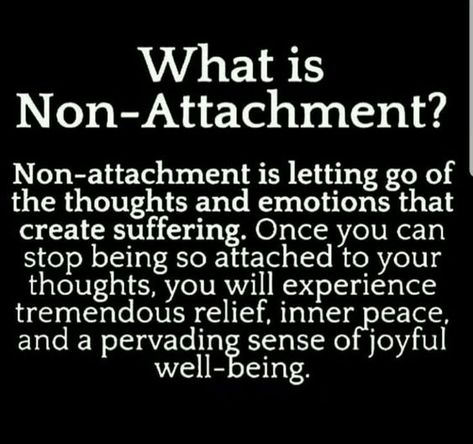 non-attachment is letting go .. it could take many years...