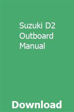 Suzuki D2 Outboard Manual Owners Manuals Repair Manuals Manual