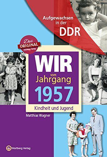 Aufgewachsen In Der Ddr Wir Vom Jahrgang 1957 Kindheit Und