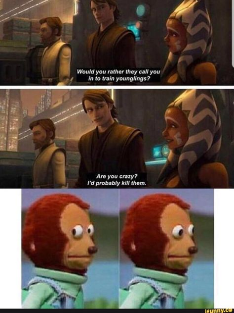 Would you rather they call you 4 in to train younglings? À Are you crazy? Star Wars Clone Wars, Star Wars Art, Star Wars Rebels, Flick Flack, Starwars, Prequel Memes, Star Wars Jokes, War Comics, Love Stars