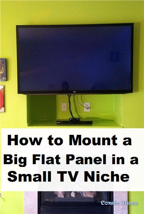 How To Mount A Big Flat Screen Tv In A Small Tv Niche Tv Nook