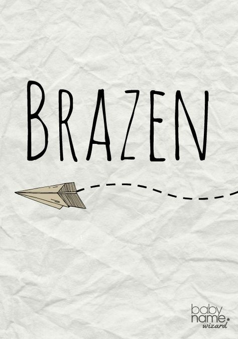 """Brazen: Meaning, origin, and popularity of the name. A brash, unusual """"word"""" name that's not too distant from Bryson and Braden."""
