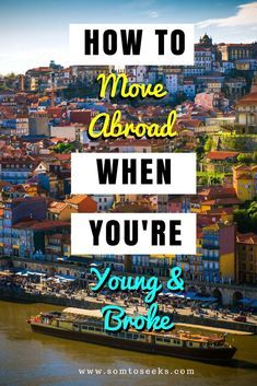 How To Move Abroad When You Re Broke Tips For Traveling On A