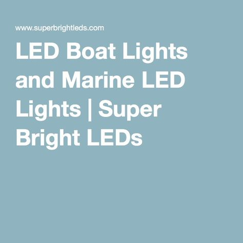 LED Boat Lights and Marine LED Lights | Super Bright LEDs
