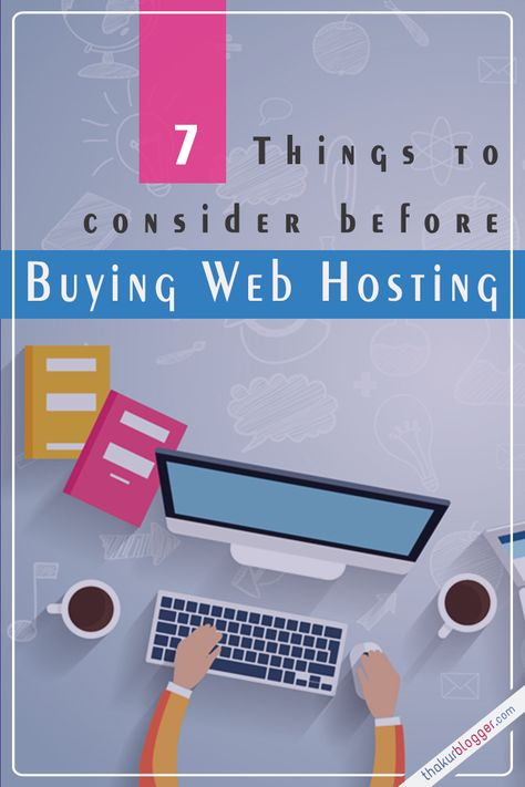7 Things to consider before Buying Web Hosting Plan for your website