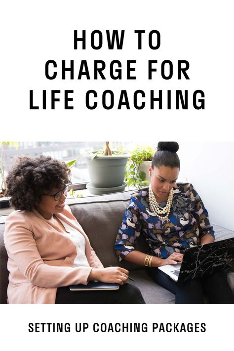 Life Coaching Packages – How to Charge for Life Coaching