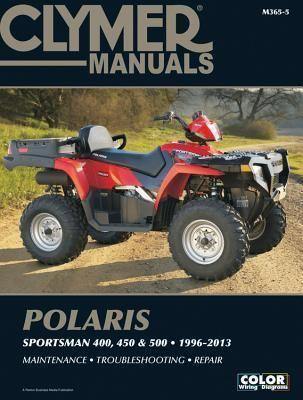 Polaris Sportsman 400 450 500 1996 2013 Manual By Clymer Staff Clymer Repair Manuals Motorcycle Repair