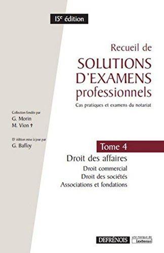 Telecharger Ou Lisez Le Livre Recueil De Solutions D Examens Professionnels Tome 4 Droit Des Affaires Droit Com Droit Pdf Telechargement Droit Des Affaires