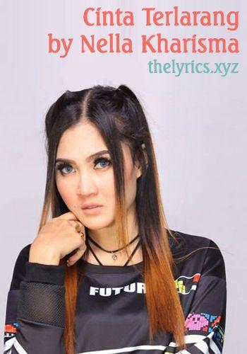 Cinta Terlarang By Nella Kharisma Thelyrics Xyz Lyrics