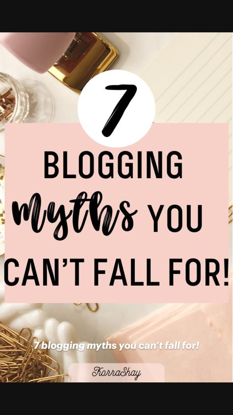 7 blogging myths you can't fall for!