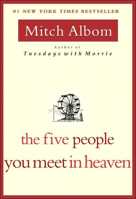 The Five People You Meet in Heaven, Mitch Albom. March 2012
