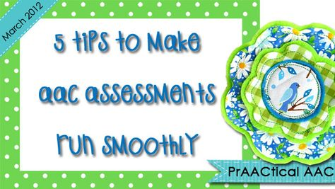 5 Tips to Make AAC Assessments Run Smoothly