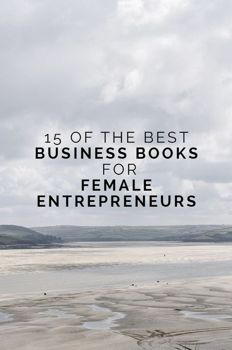 15 Of The Best Business Books for Female Entrepreneurs — Olivia Bossert Education