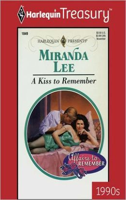 A Kiss To Remember By Miranda Lee Man In Love Kiss Her Brother