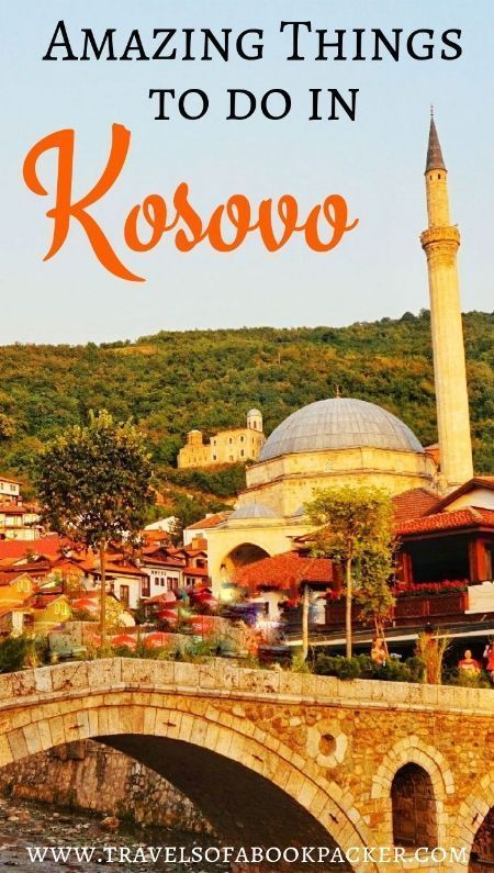 Awesome Things to Do in Kosovo