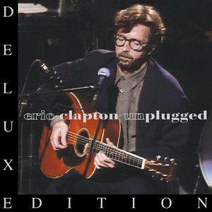 Eric Clapton Unplugged Deluxe 1992 Full Album Eric Clapton Eric Clapton Unplugged Tears In Heaven